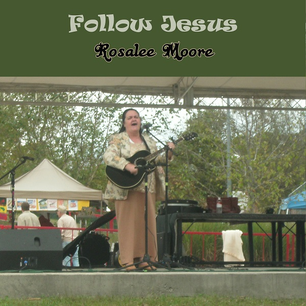 Follow Jesus Cover by Rosalee Moore