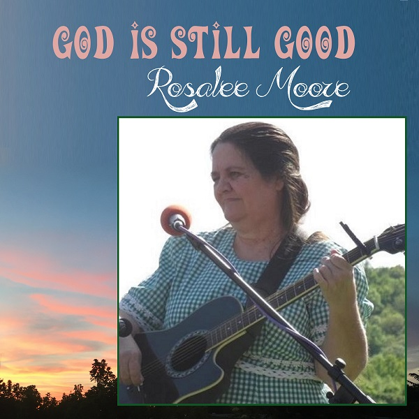 God is Still Good Cover by Rosalee Moore
