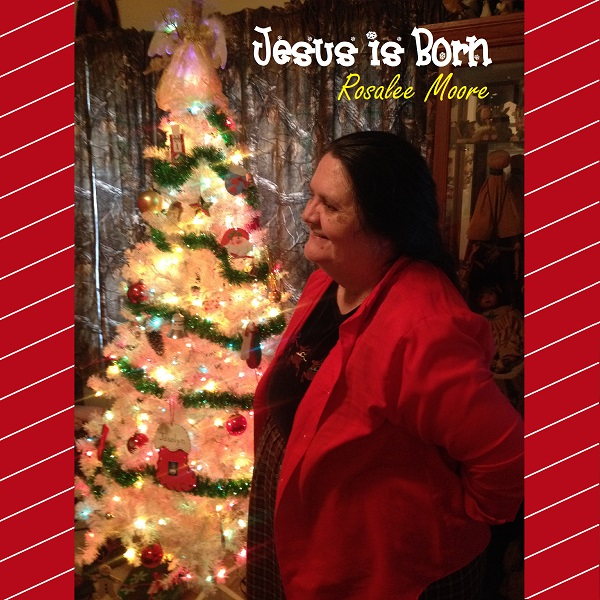 Jesus is Born Cover by Rosalee Moore
